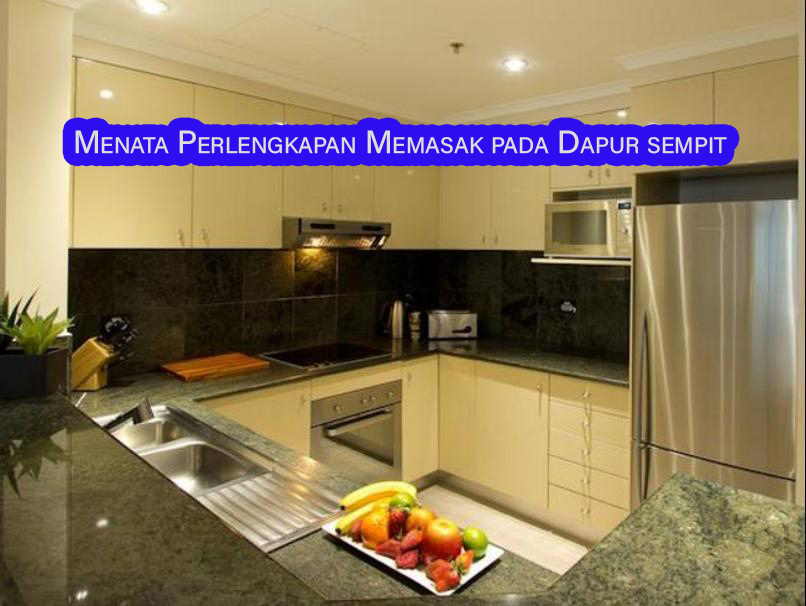 menata perlengkapan memasak pada dapur kecil » Tips Menata Perlengkapan Memasak pada Dapur Yang Sempit
